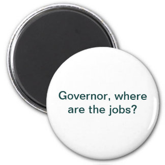 Governor, where are the jobs? magnet