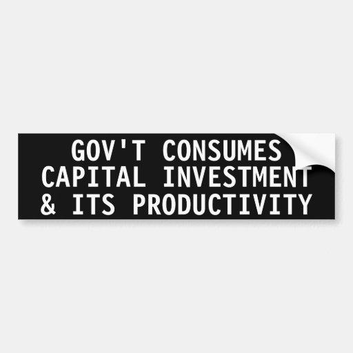 Gov't consumes  capital investment car bumper sticker