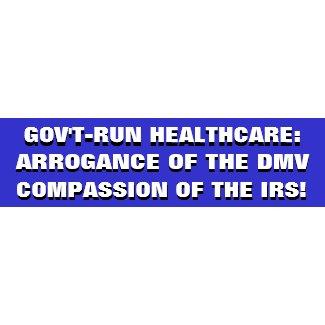 GOV'T RUN HEALTHCARE... ARROGANCE OF THE DMV & THE bumpersticker