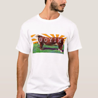 Goyim or  Goy T-Shirt Teeshirt