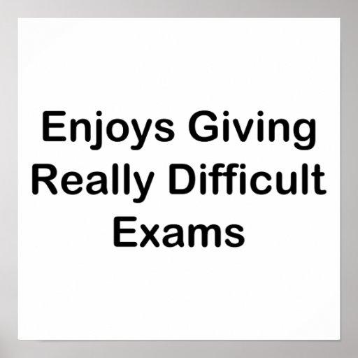 Goza el dar de exámenes realmente difíciles poster