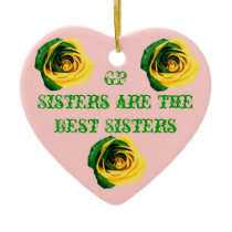 GP Sisters are the best Sisters Ceramic Ornament