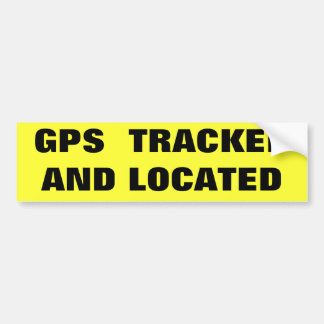 GPS TRACKED AND LOCATED CAR BUMPER STICKER
