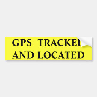 GPS TRACKED  LOCATED BUMPER STICKER
