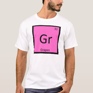 Gr - Grapes Fruit Chemistry Periodic Table Symbol T-Shirt