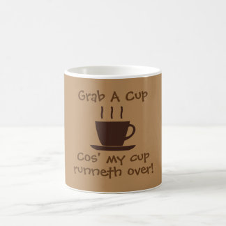GRAB A CUP - My cup runneth over - Basic White
