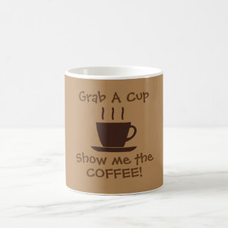 GRAB A CUP - Show me the coffee -