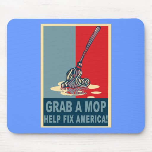 Grab a Mop and Help Clean Up America Pop Art Tee Mouse Pad