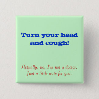 Grab Bag_Turn Your Head and Cough Pinback Button