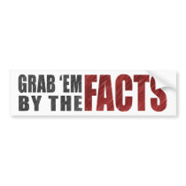 Grab 'em by the Facts Bumper Sticker | Resist