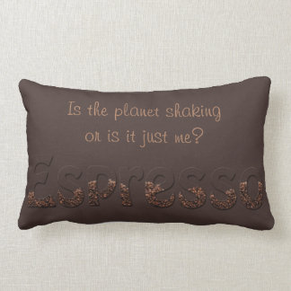 Grab Life By The Beans - Is The Planet Shaking Throw Pillow