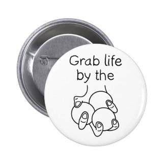 Grab Life By The Juggling Balls Pinback Button