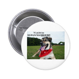 Grab Life by the Tail and HANG ON TIGHT! 2 Inch Round Button