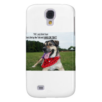 Grab Life by the Tail and HANG ON TIGHT! Galaxy S4 Case