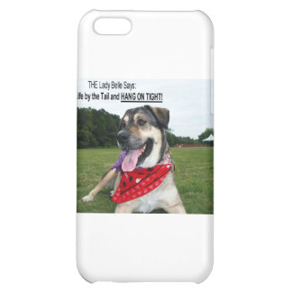 Grab Life by the Tail and HANG ON TIGHT! iPhone 5C Cover