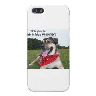 Grab Life by the Tail and HANG ON TIGHT! iPhone 5 Case