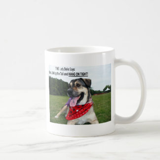Grab Life by the Tail and HANG ON TIGHT! Classic White Coffee Mug