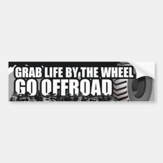 Grab Life by the Wheel.  Go OFFROAD. Bumper Sticker