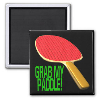 Grab My Paddle 2 Inch Square Magnet