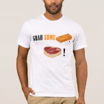 Grab Some Pine, Meat! T-Shirt