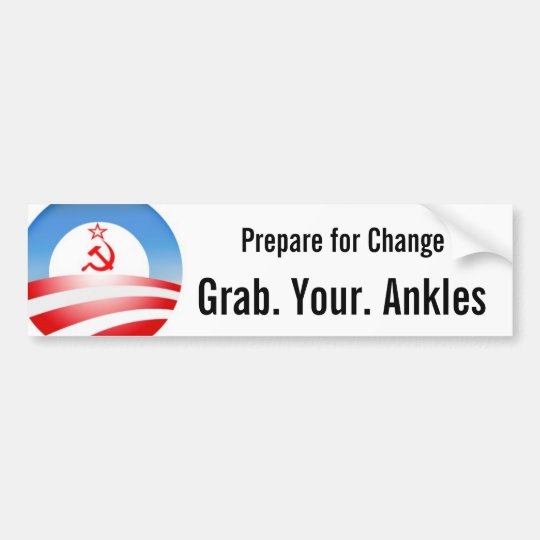 Grab. Your. Ankles Bumper Sticker