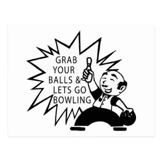 Grab Your Balls & Lets Go Bowling Postcard