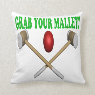 Grab Your Mallet Throw Pillows