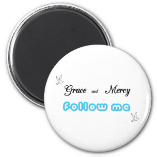 Grace and Mercy 2 Magnets