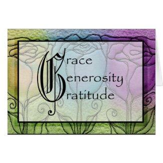 Grace, Generosity, Gratitude Card card