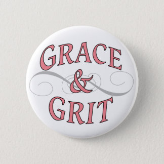 Grace & Grit for for the tough lady Button