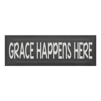 Grace Happens Here Christian Chalkboard  Look Sign Poster