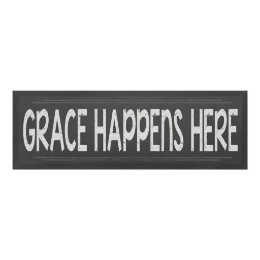 Grace Happens Here Christian Chalkboard  Look Sign Print