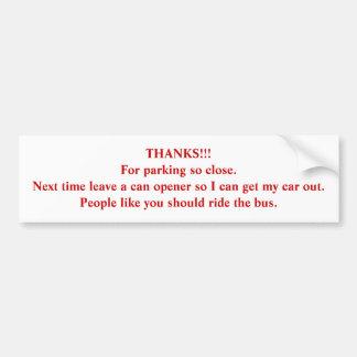 ¡GRACIAS!!! Para parquear tan cercano… Pegatina Para Auto