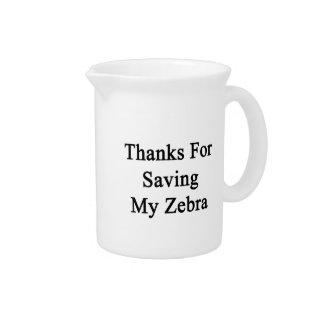 Gracias por ahorrar mi cebra jarra para bebida