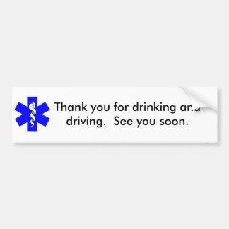 Gracias por beber y conducir pegatina para auto