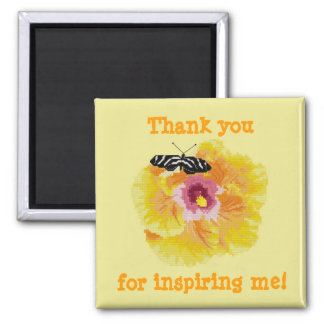 ¡Gracias por inspirarme! Flor de mariposa Magne Imán Cuadrado