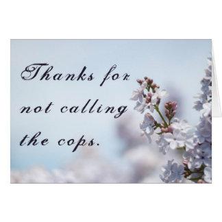 Gracias por no llamar los polis tarjeta de felicitación