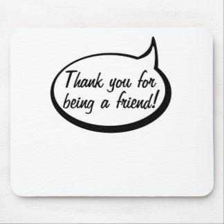 Gracias por ser un amigo tapete de ratón