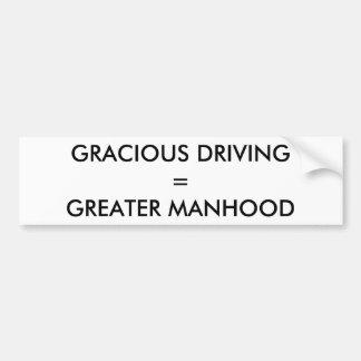 GRACIOUS DRIVING = GREATER MANHOOD CAR BUMPER STICKER