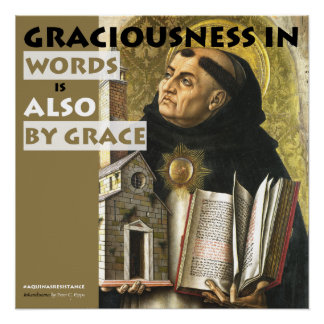 Graciousness in Words Aquinas Resistance poster