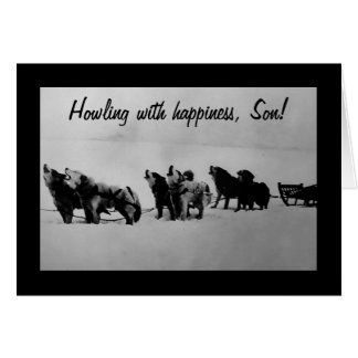 GRAD-HOWLING WITH HAPPINESS, SON GREETING CARDS