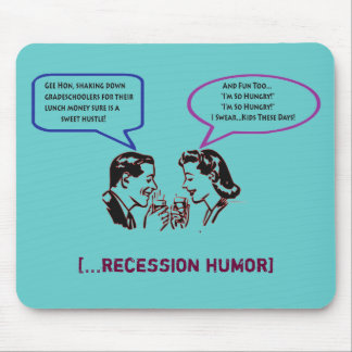 Grade School Shakedown Recession Humor Mousepad