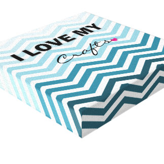"""Gradient Blue Craft room """"I Love my Crafts"""" Canvas Stretched Canvas Print"""