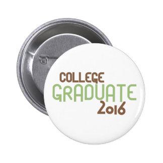 Graduado enrrollado 2016 (verde) de la universidad pin redondo de 2 pulgadas