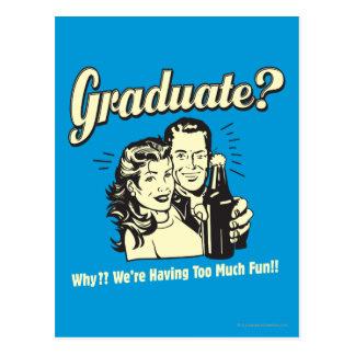 Graduado: ¿Por qué? Divertirse demasiado Postales