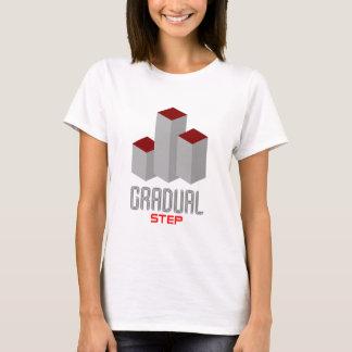 gradual step T-Shirt