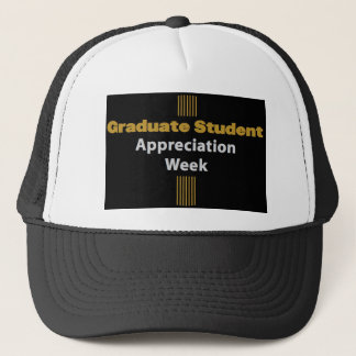 graduate appreciation week trucker hat