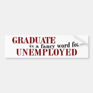 Graduate Fancy For Unemployed Car Bumper Sticker
