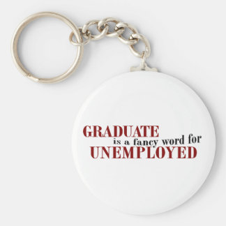 Graduate Fancy For Unemployed Keychains