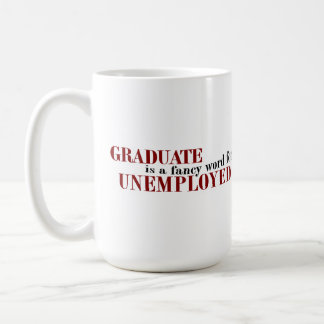 Graduate Fancy For Unemployed Classic White Coffee Mug